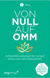 Von-Null-auf-Omm-Achtsamkeitsübungen-für-weniger-Stress-und-mehr-Gelassenheit