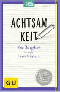 Achtsamkeit Mein Übungsbuch für mehr Balance und Harmonie