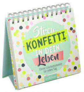 Kalender-Streu-Konfetti-in-dein-Leben-Kleine-Glücksmomente-für-jeden-Tag