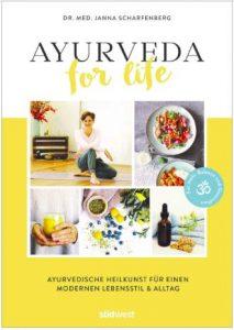 Ayurveda for Life - Ayurvedische Heilkunst für einen modernen Lebensstil Alltag