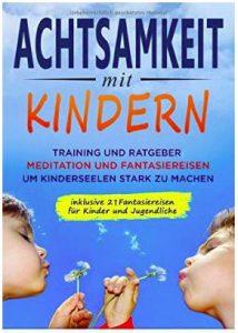 Achtsamkeit mit Kindern Training und Ratgeber