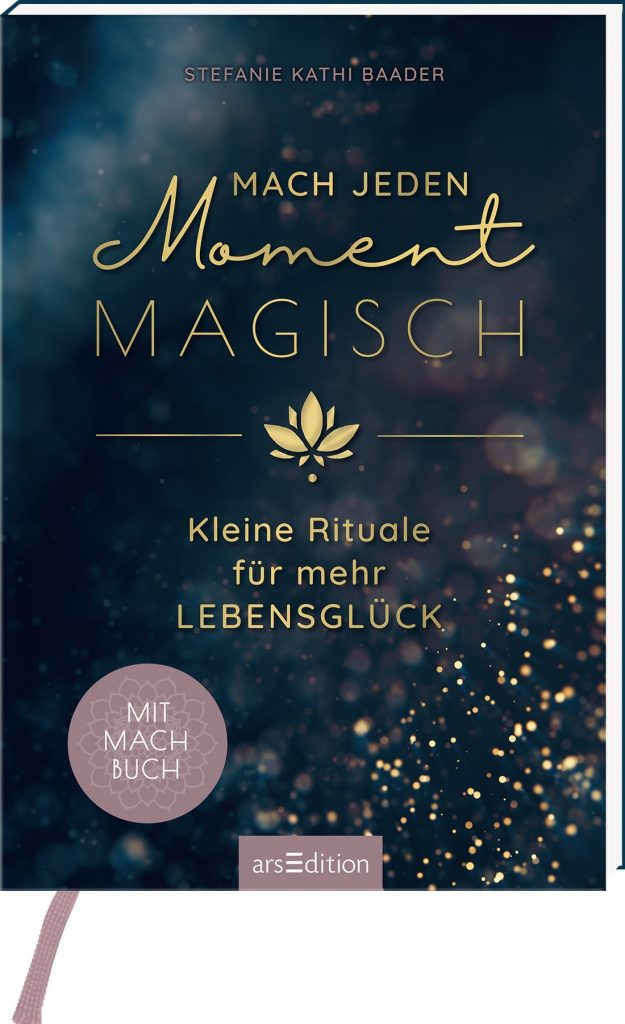 Buch-Cover-Mach-jeden-Moment-magisch_Stefanie-Kathi-Baader